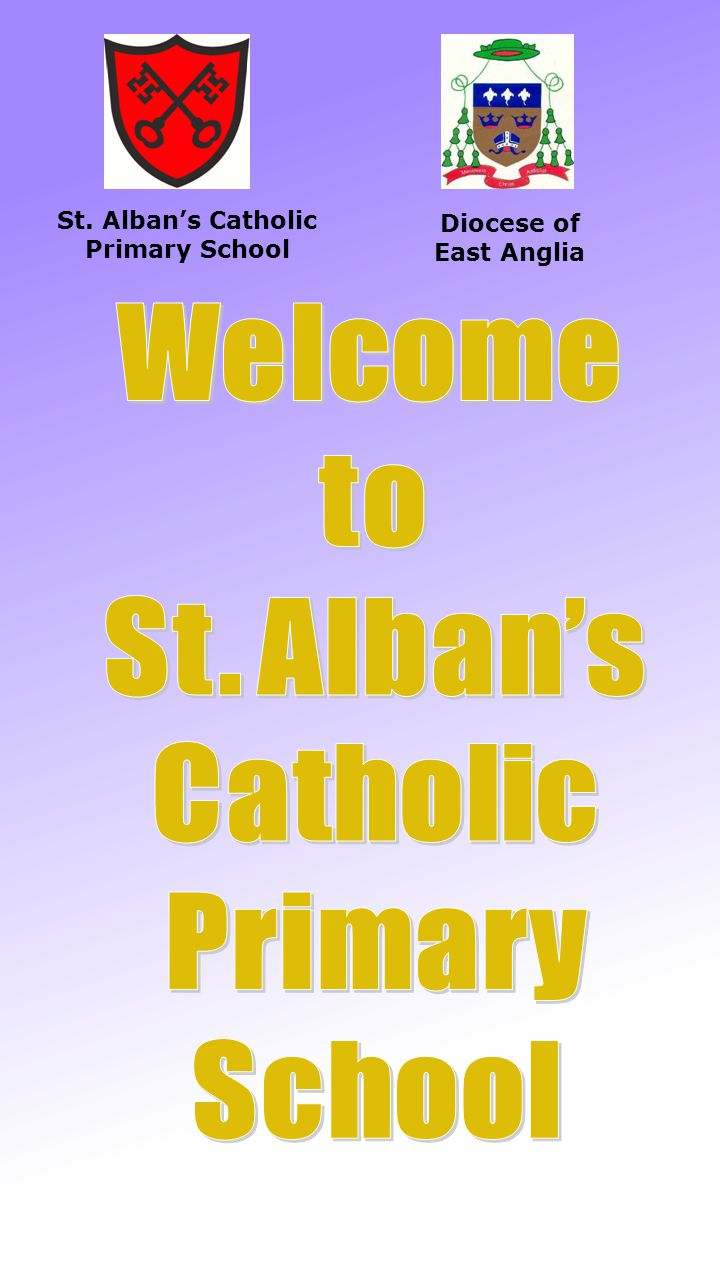 St. Alban's Catholic Primary School Diocese of East Anglia