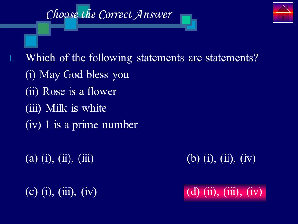 Choose the Correct Answer 1.Which of the following statements are statements.