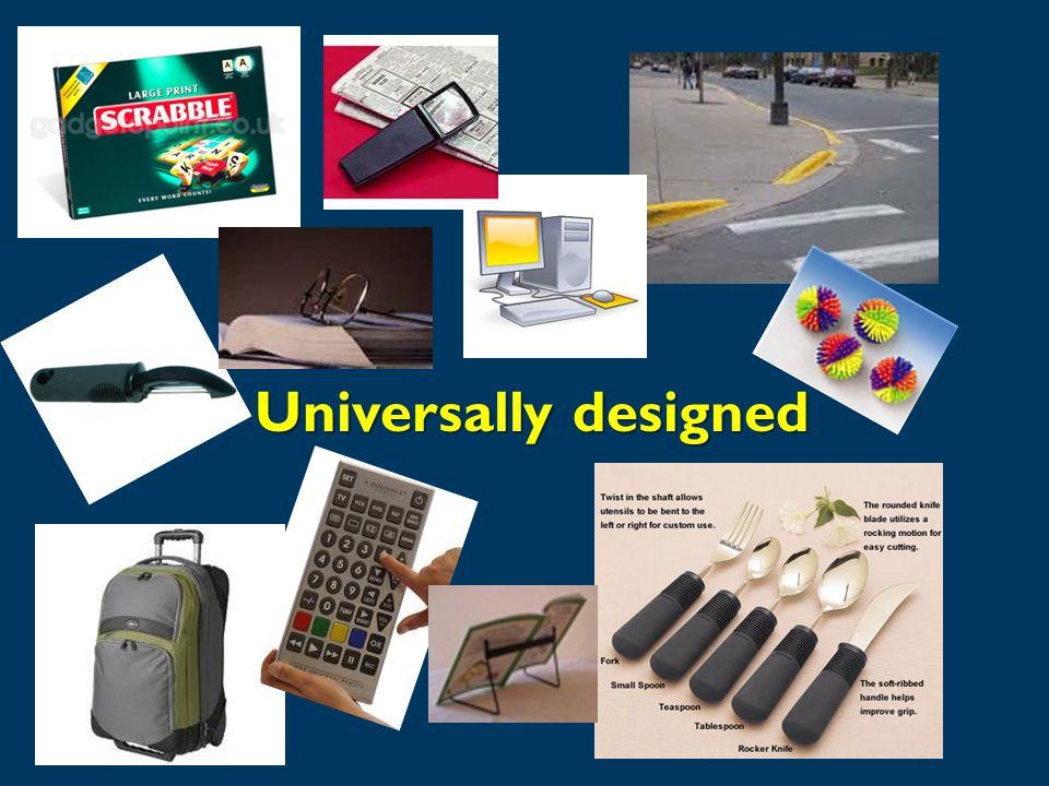 Universally designed