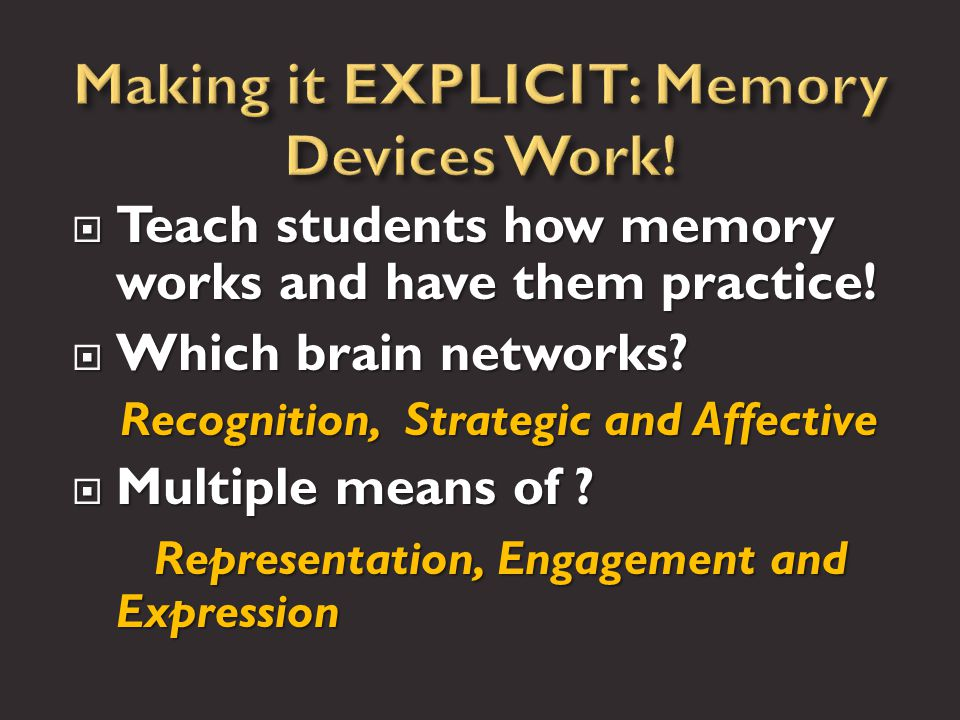  Teach students how memory works and have them practice.