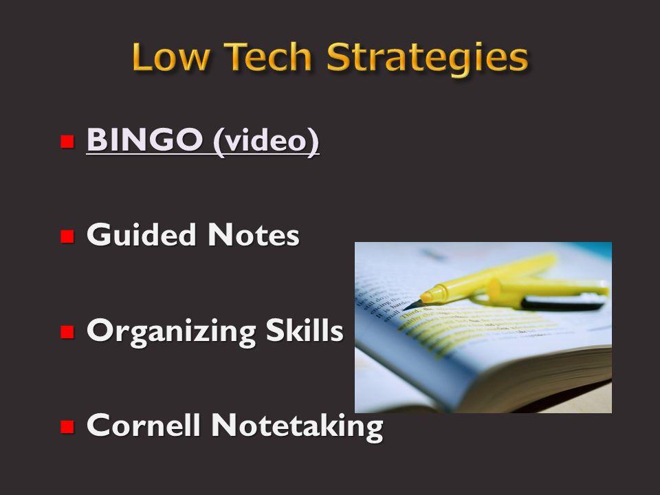  BINGO (video) BINGO (video) BINGO (video)  Guided Notes  Organizing Skills  Cornell Notetaking