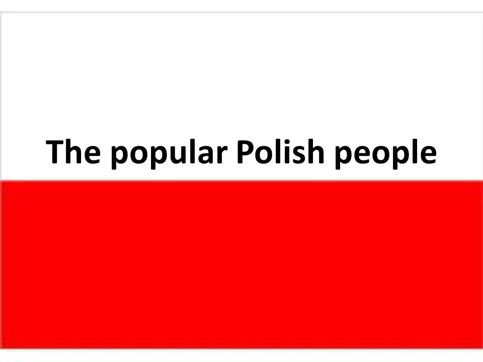 The popular Polish people