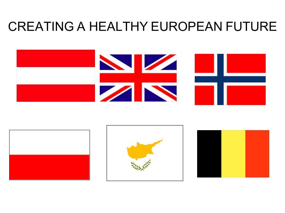 CREATING A HEALTHY EUROPEAN FUTURE