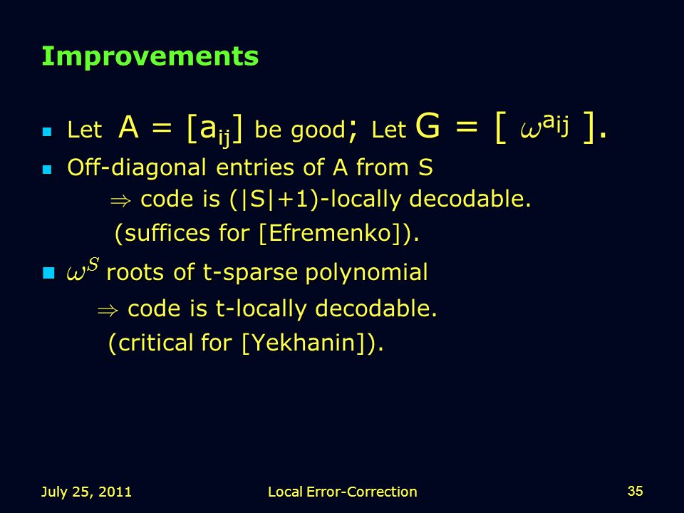 Improvements Let A = [a ij ] be good ; Let G = [ .