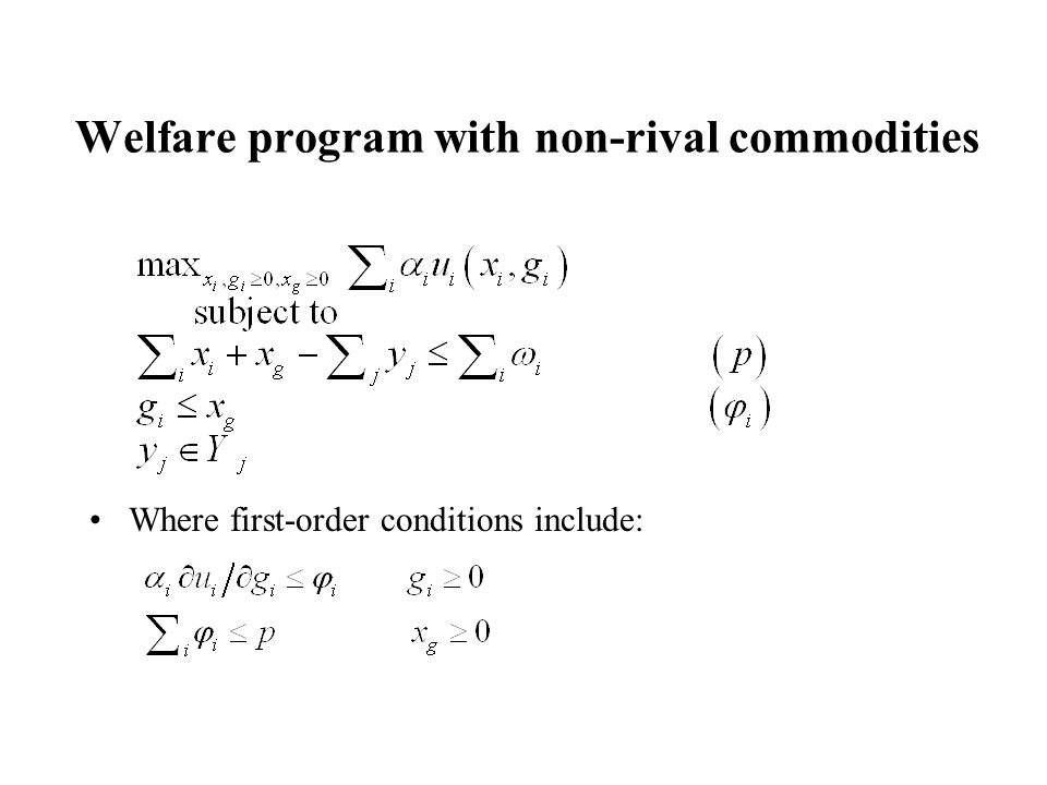 Welfare program with non-rival commodities Where first-order conditions include: