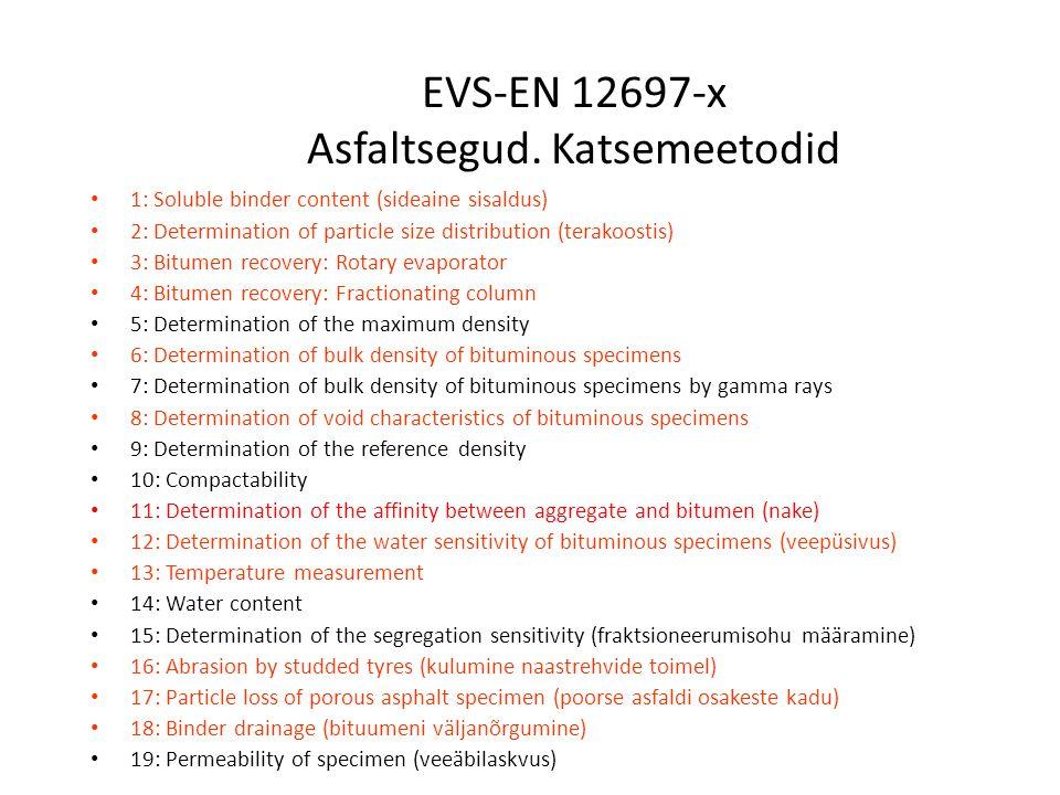 EVS-EN 12697-x Asfaltsegud.
