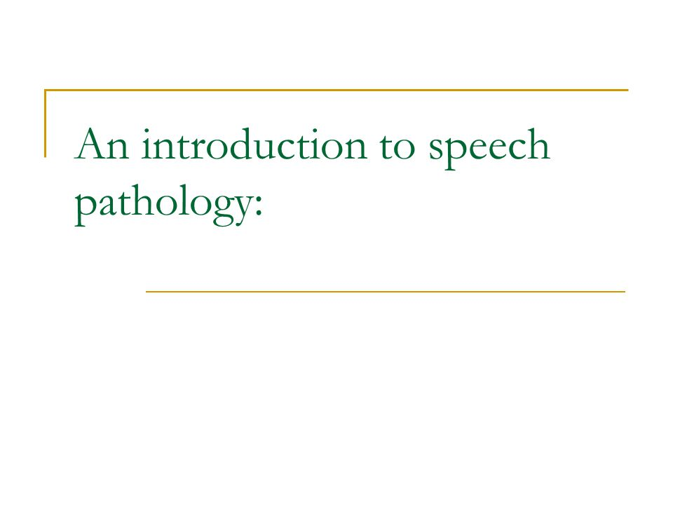 An introduction to speech pathology:
