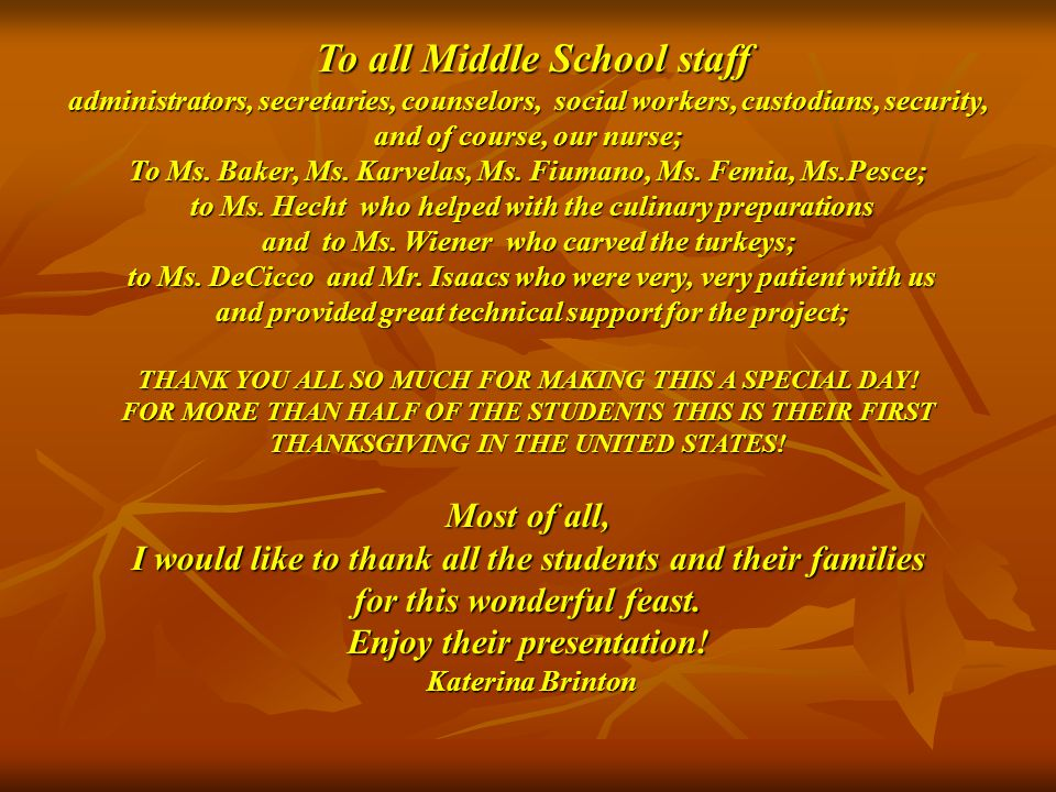 To all Middle School staff To all Middle School staff administrators, secretaries, counselors, social workers, custodians, security, and of course, ou