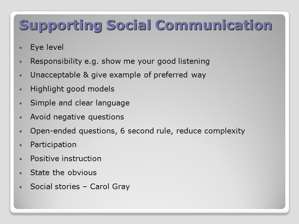 Supporting Social Communication Eye level Responsibility e.g.