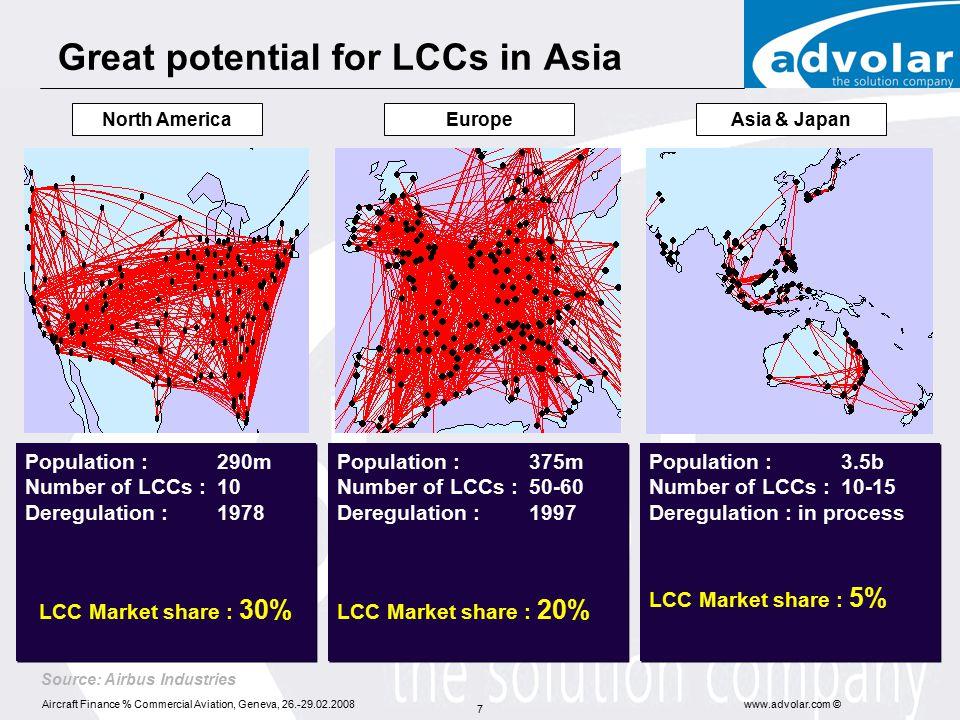 Aircraft Finance % Commercial Aviation, Geneva, 26.-29.02.2008www.advolar.com © 8 Liberalization Drives LCC Growth 37 airports with LCC operations 113 airports with LCC operations Intra Asia* 4% Domestic* 96% Domestic* 90% Intra Asia* 10% * % of total LCC seats.