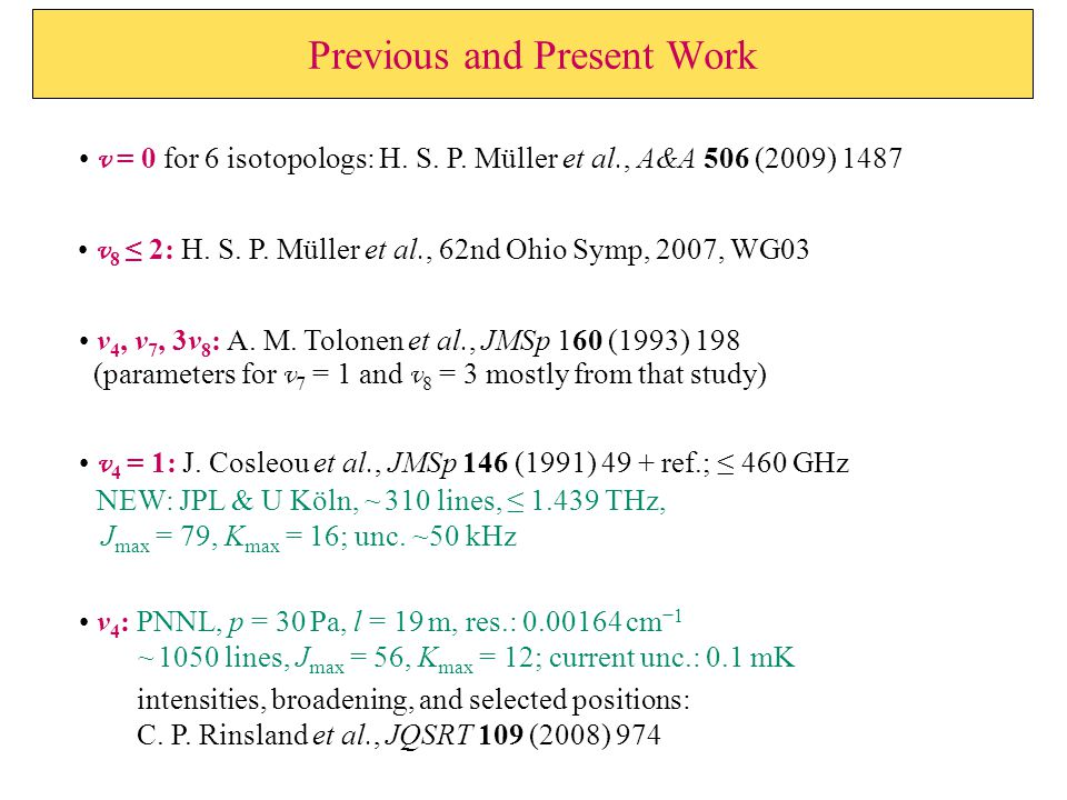 Previous and Present Work v = 0 for 6 isotopologs: H.