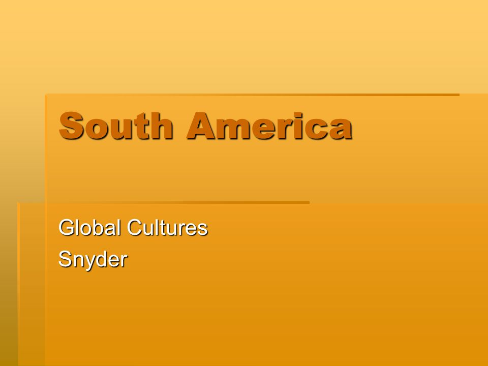 South America Global Cultures Snyder