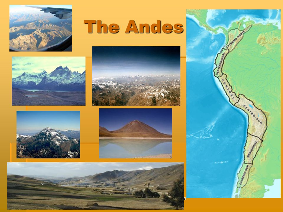 Created by Katherine Snyder The Andes