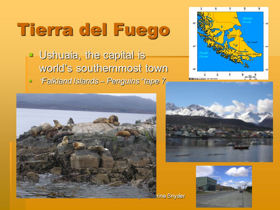 Tierra del Fuego  Ushuaia, the capital is world's southernmost town  Falkland Islands – Penguins tape 7