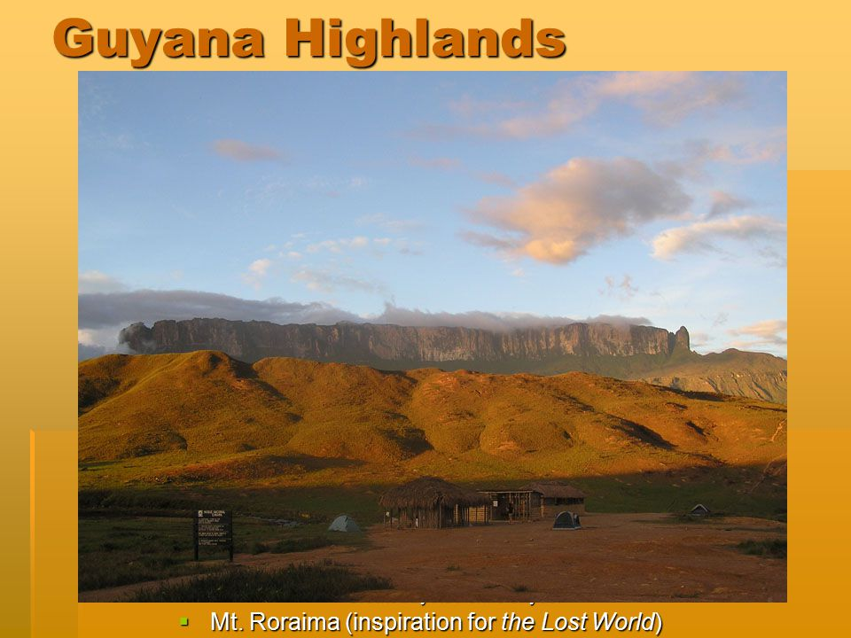 Created by Katherine Snyder Guyana Highlands  Mt. Roraima (inspiration for the Lost World)