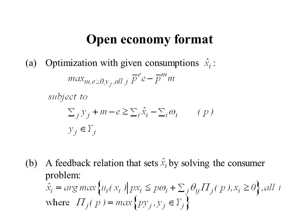Open economy format (a)Optimization with given consumptions : (b)A feedback relation that sets by solving the consumer problem: