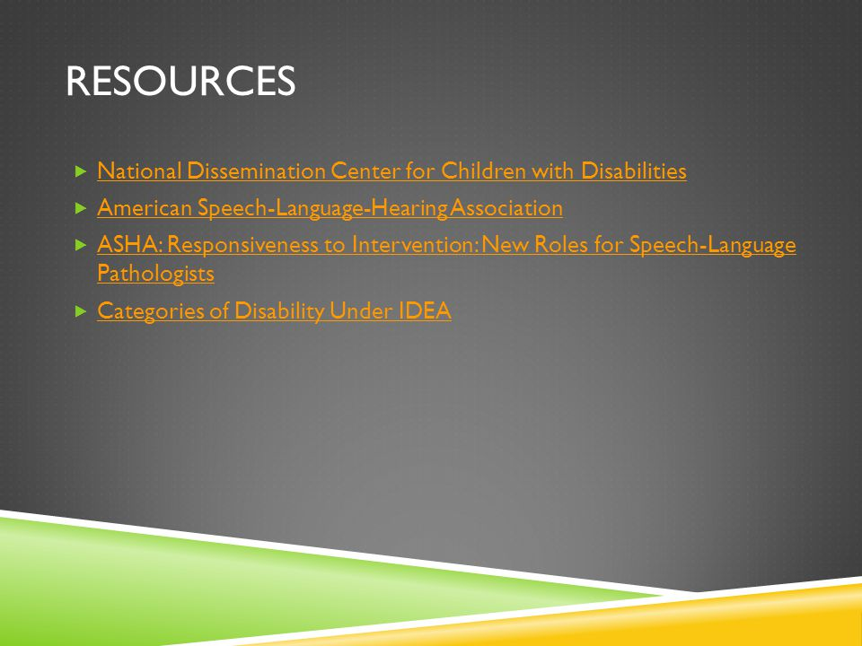 RESOURCES  National Dissemination Center for Children with Disabilities National Dissemination Center for Children with Disabilities  American Speec