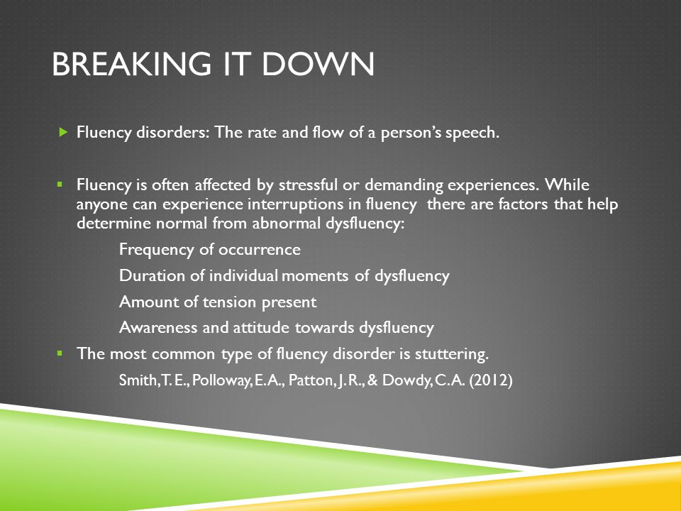 BREAKING IT DOWN  Voice disorders:  Phonation: [Refers] to the production of sounds by the vocal folds.
