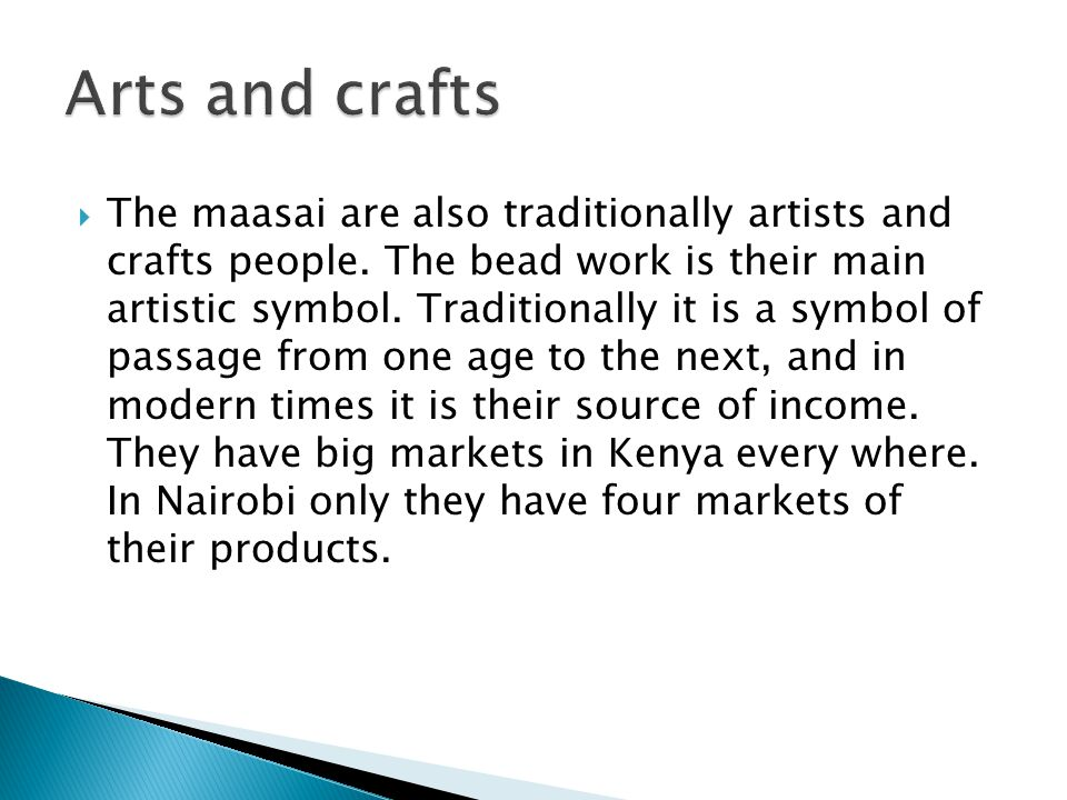 The maasai are also traditionally artists and crafts people.
