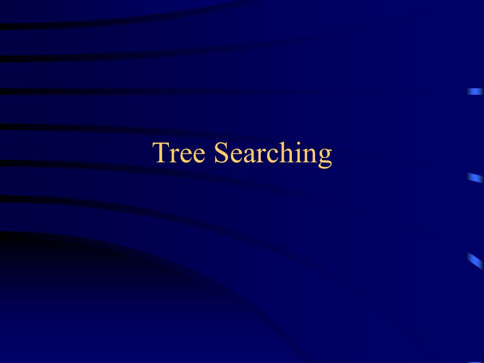 Tree searches A tree search starts at the root and explores nodes from there, looking for a goal node (a node that satisfies certain conditions, depending on the problem) For some problems, any goal node is acceptable ( N or J ); for other problems, you want a minimum-depth goal node, that is, a goal node nearest the root (only J ) LM N OP G Q H J IK FED BC A Goal nodes