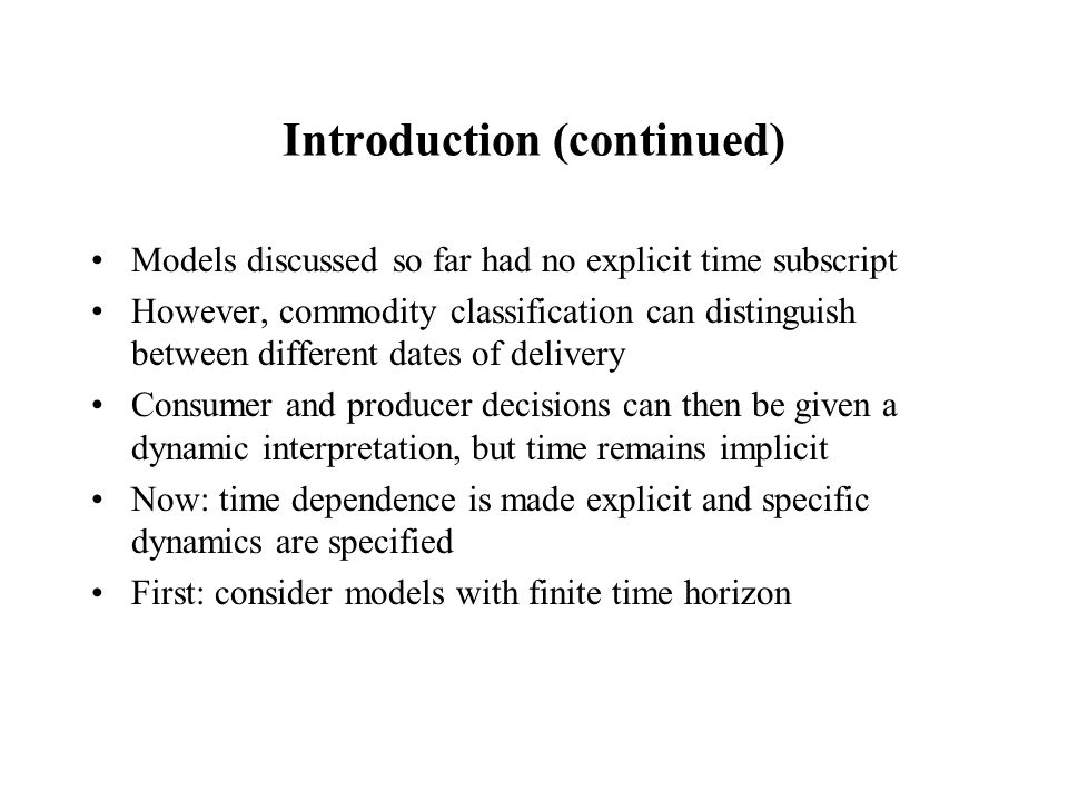 Introduction (continued) Models discussed so far had no explicit time subscript However, commodity classification can distinguish between different da