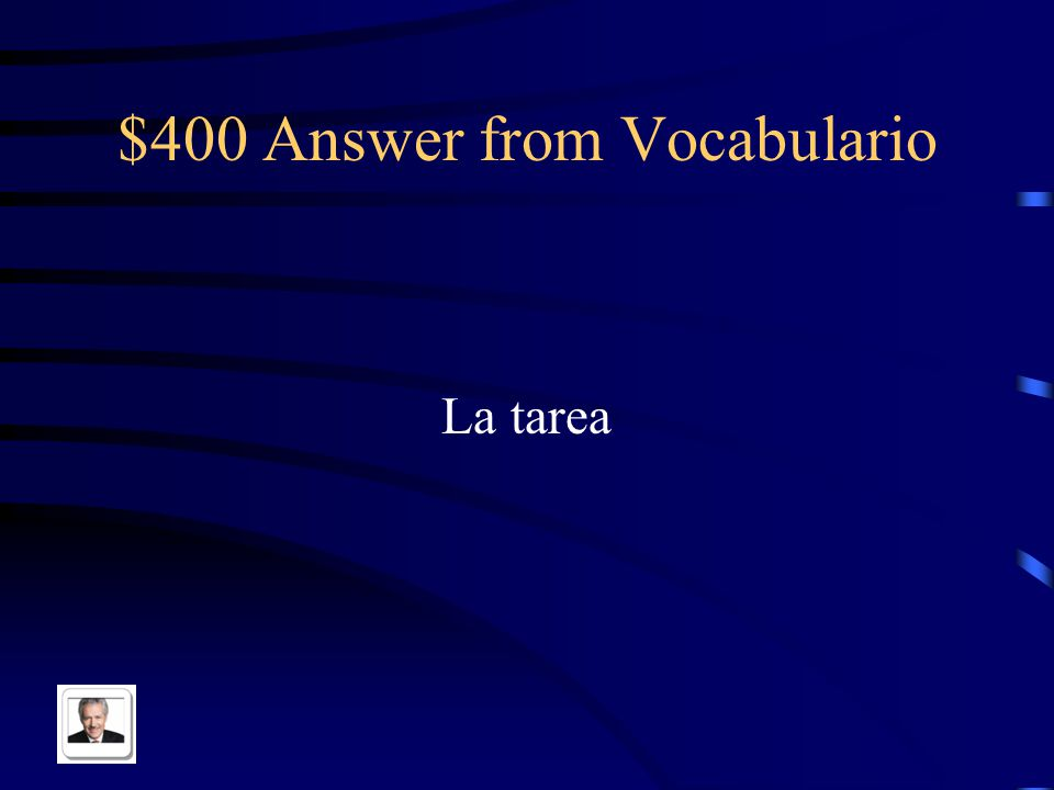 $400 Question from Vocabulario Homework in Spanish