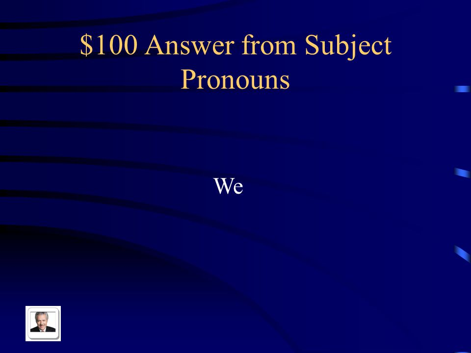 $100 Question from Subject Pronouns Nosotros in English