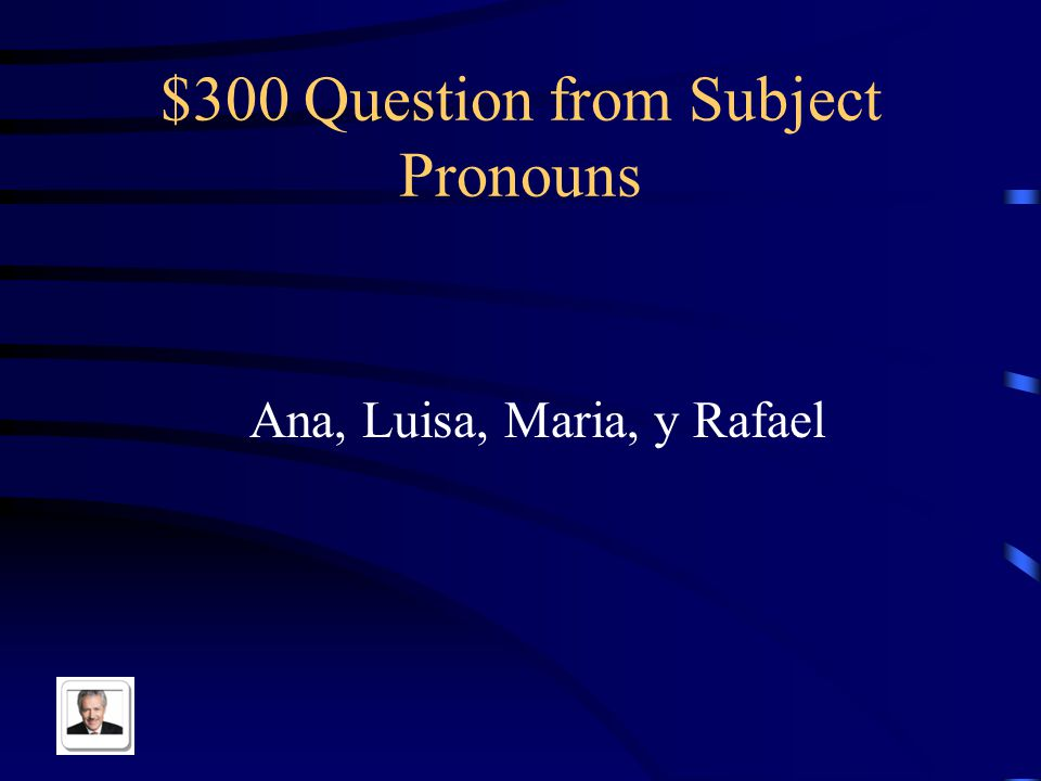 $200 Answer from Subject Pronouns Ustedes (Uds.)