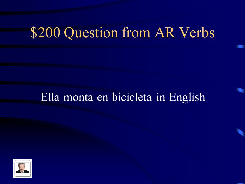 $100 Answer from AR Verbs -an