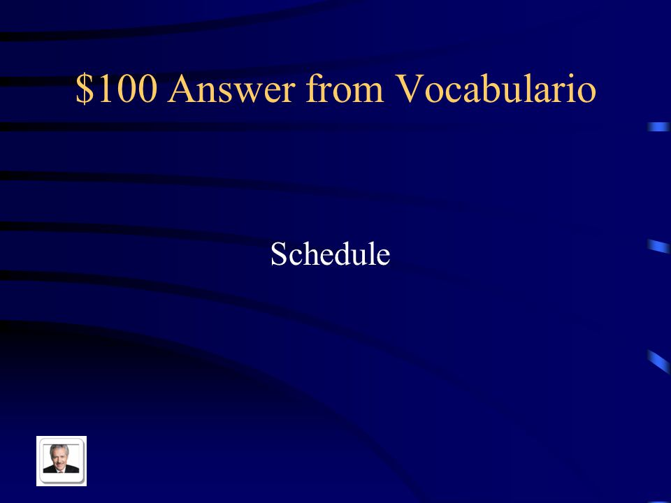 $100 Question from Vocabulario Horario in English