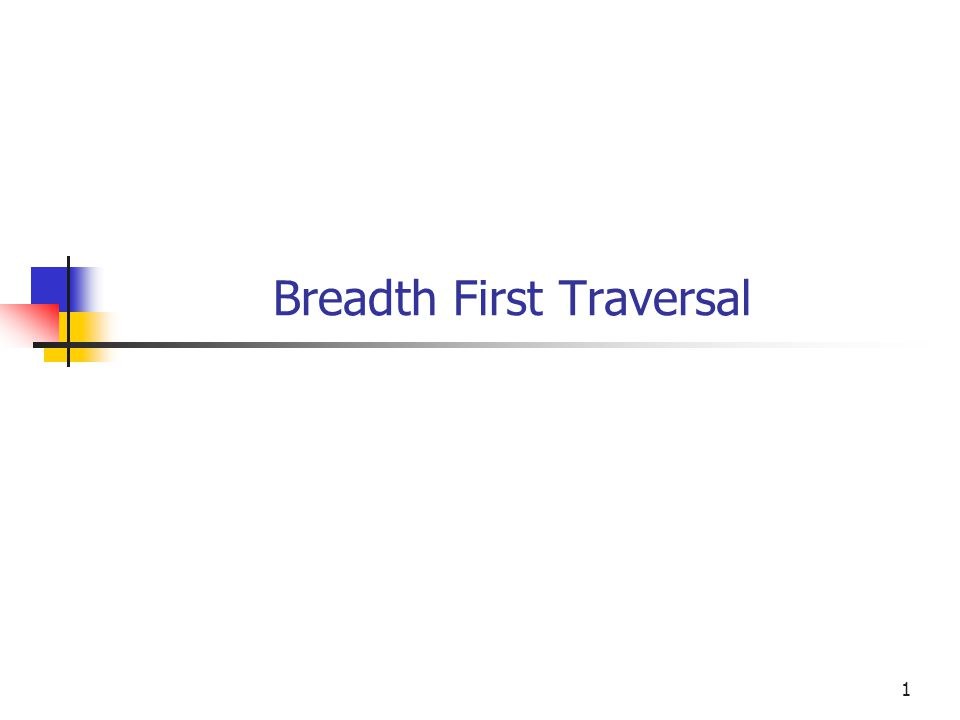 2 Objectives You will be able to Do a breadth first traversal of a binary tree.
