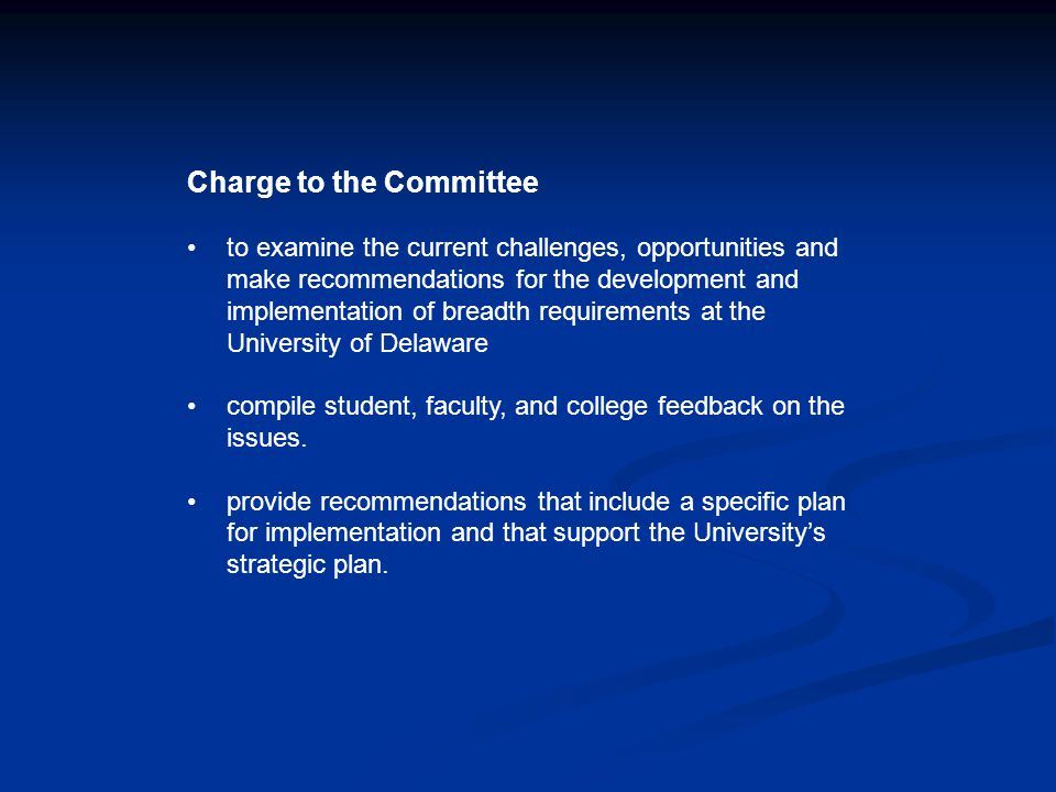 Charge to the Committee to examine the current challenges, opportunities and make recommendations for the development and implementation of breadth re