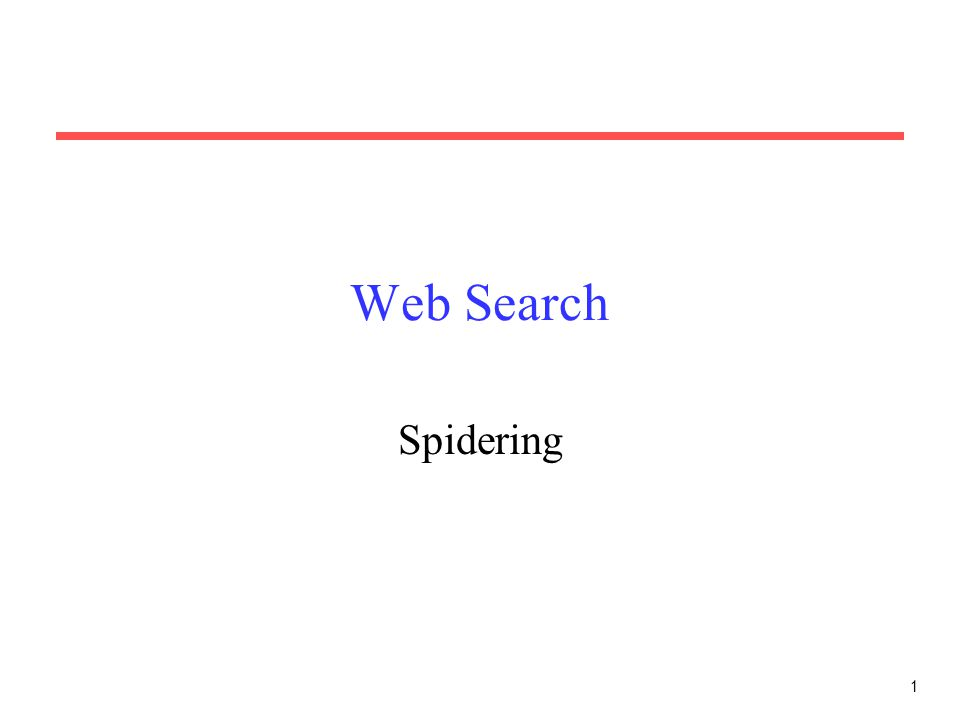 1 Web Search Spidering