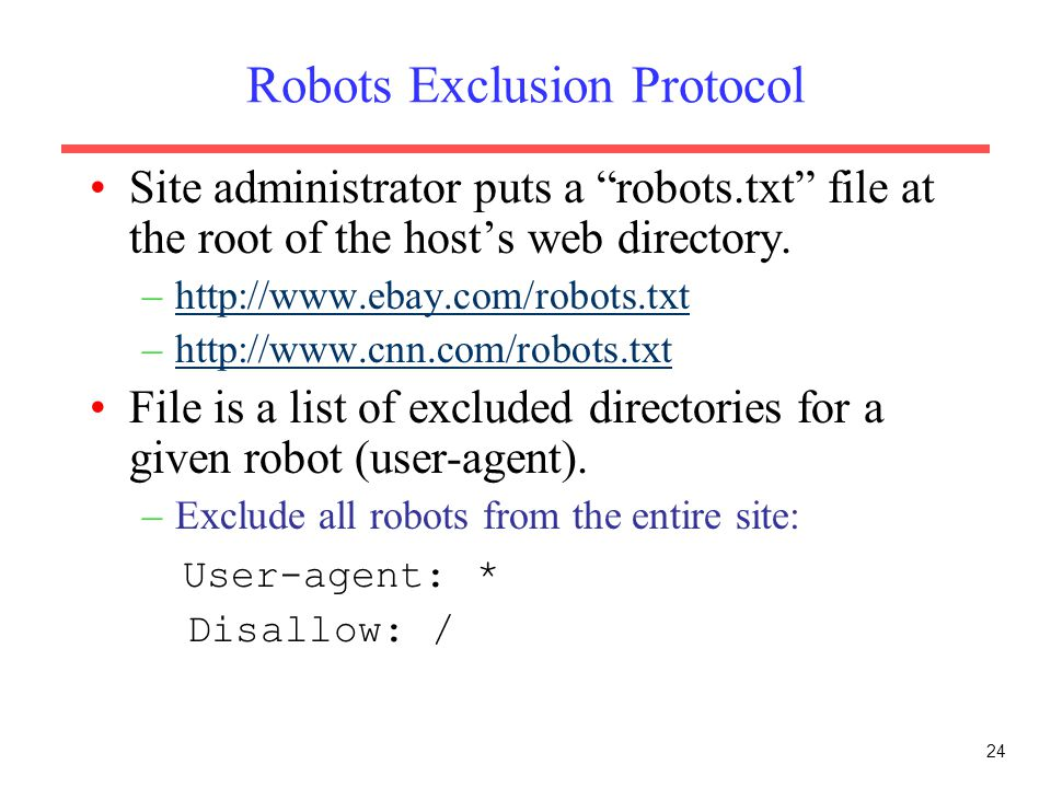 "24 Robots Exclusion Protocol Site administrator puts a ""robots.txt"" file at the root of the host's web directory. –http://www.ebay.com/robots.txthttp:"