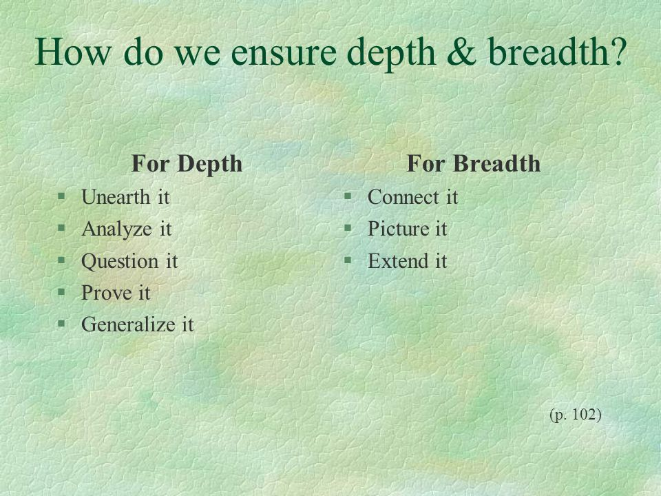 How do we ensure depth & breadth.