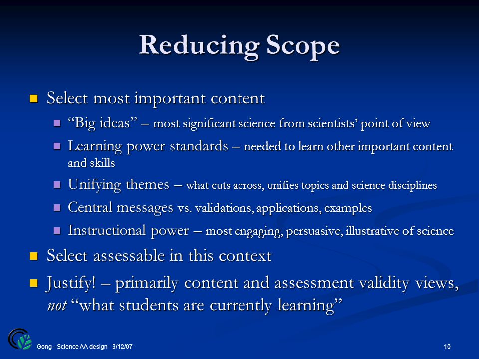 """10Gong - Science AA design - 3/12/07 Reducing Scope Select most important content Select most important content """"Big ideas"""" – most significant science"""