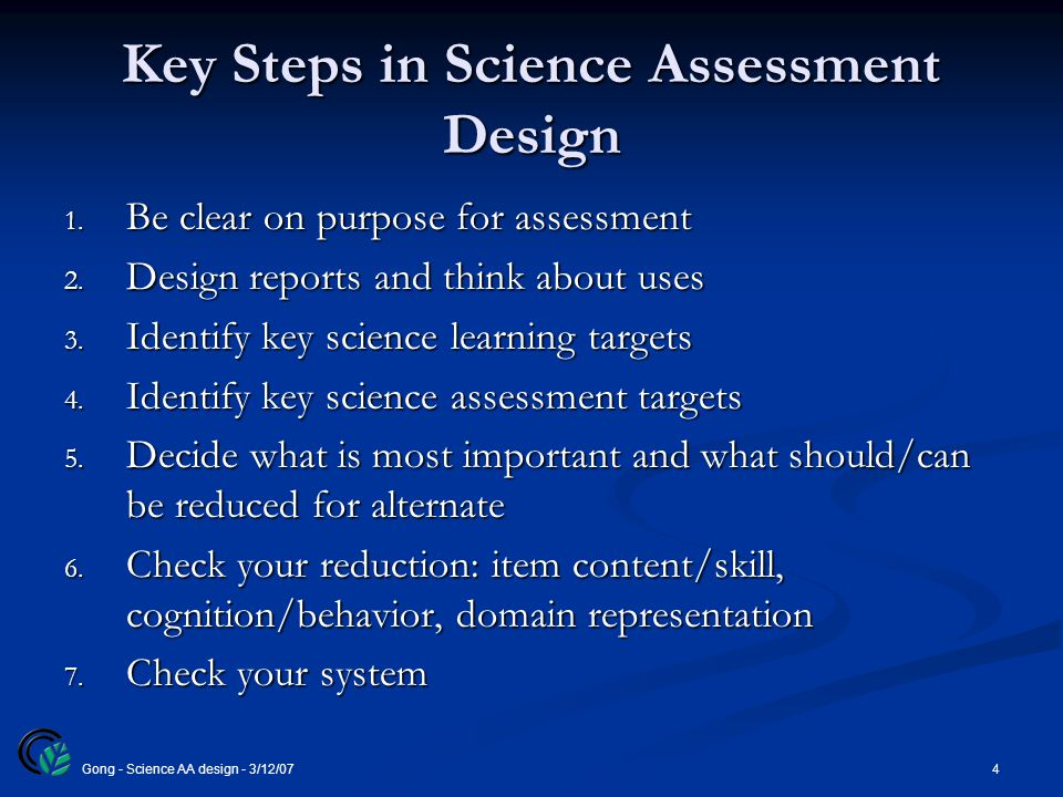 4Gong - Science AA design - 3/12/07 Key Steps in Science Assessment Design 1.