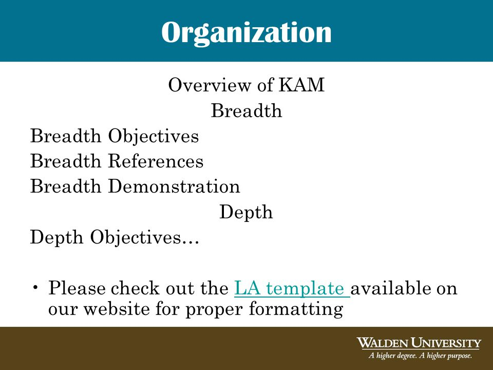 Organization Overview of KAM Breadth Breadth Objectives Breadth References Breadth Demonstration Depth Depth Objectives… Please check out the LA templ