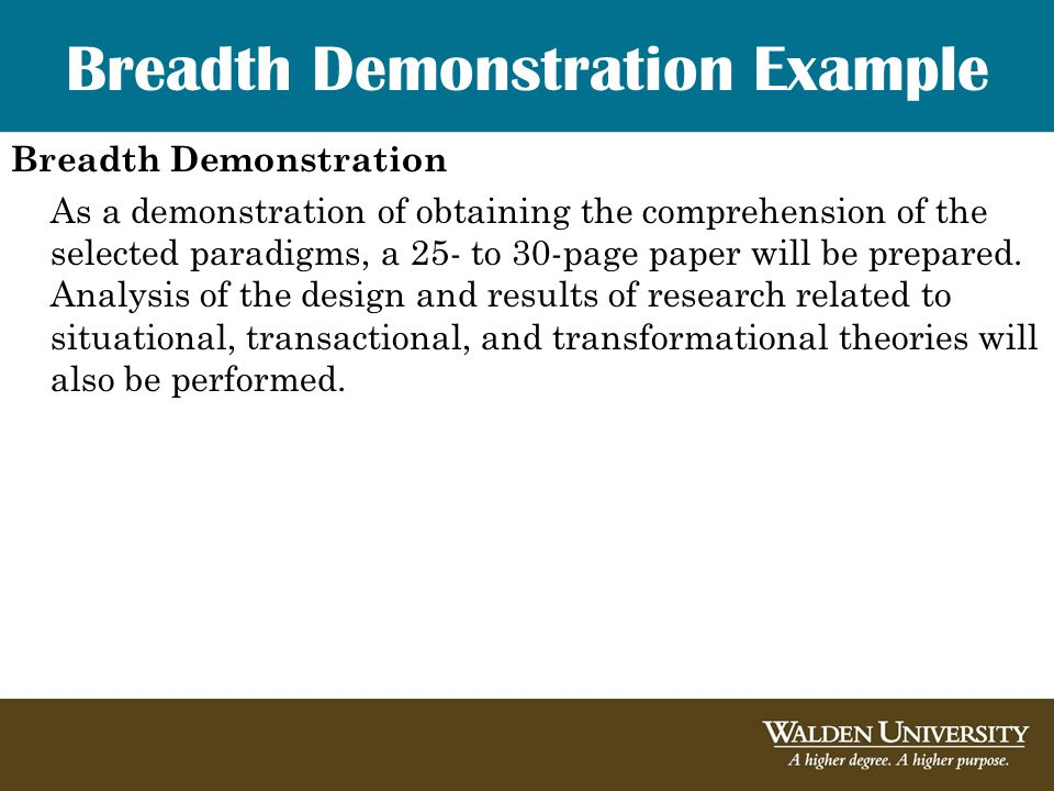 Breadth Demonstration Example Breadth Demonstration As a demonstration of obtaining the comprehension of the selected paradigms, a 25- to 30-page paper will be prepared.