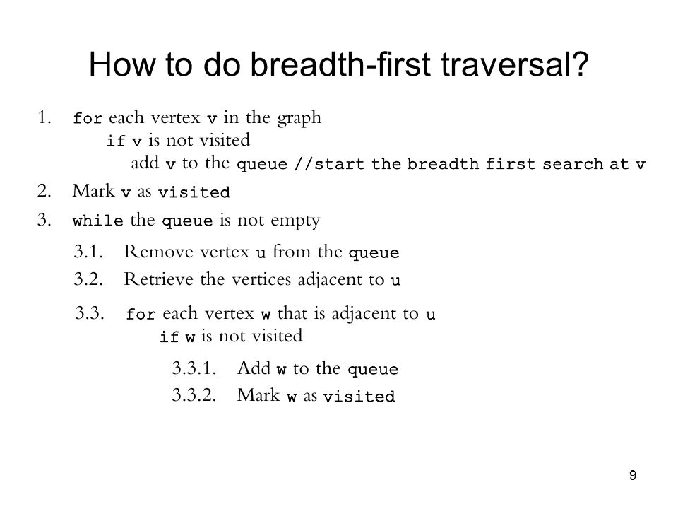 9 How to do breadth-first traversal