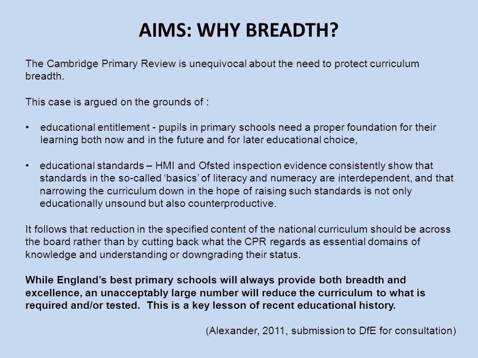 The Cambridge Primary Review is unequivocal about the need to protect curriculum breadth.