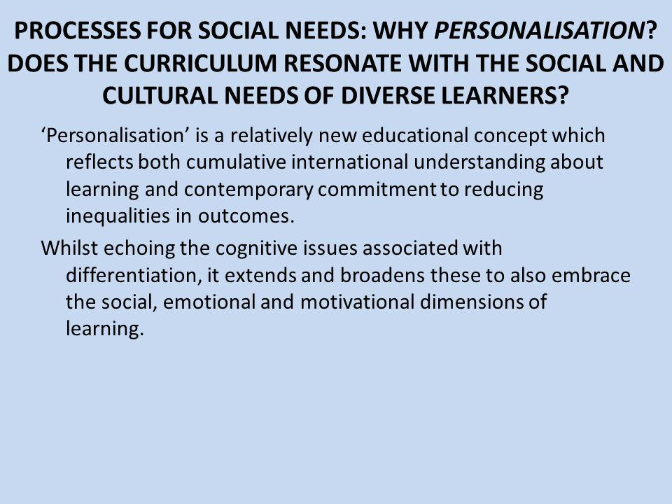 PROCESSES FOR SOCIAL NEEDS: WHY PERSONALISATION.