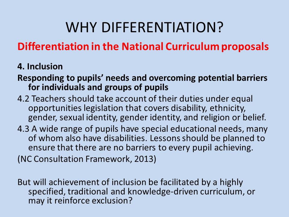 WHY DIFFERENTIATION.Differentiation in the National Curriculum proposals 4.