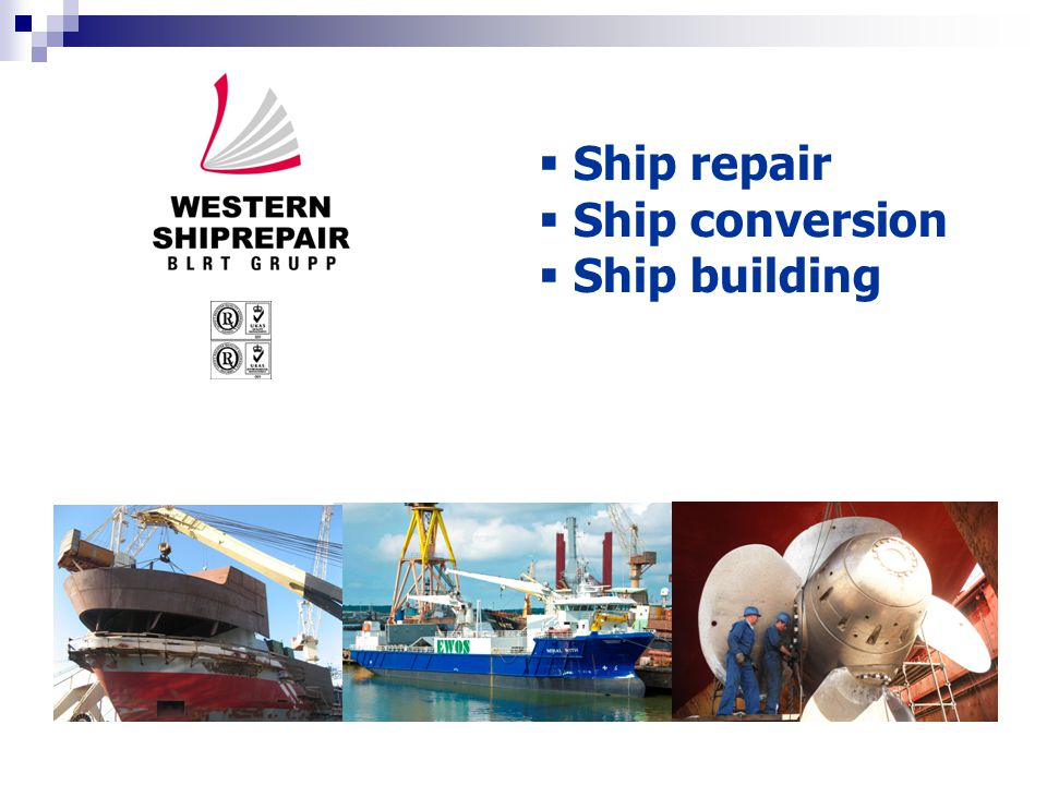  Ship repair  Ship conversion  Ship building