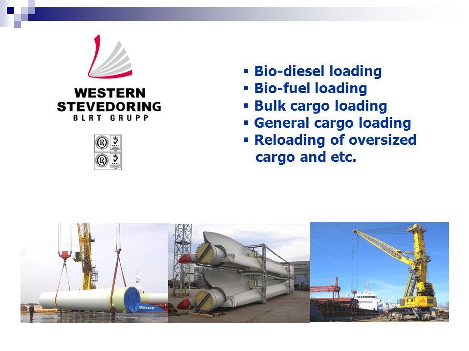  Bio-diesel loading  Bio-fuel loading  Bulk cargo loading  General cargo loading  Reloading of oversized cargo and etc.