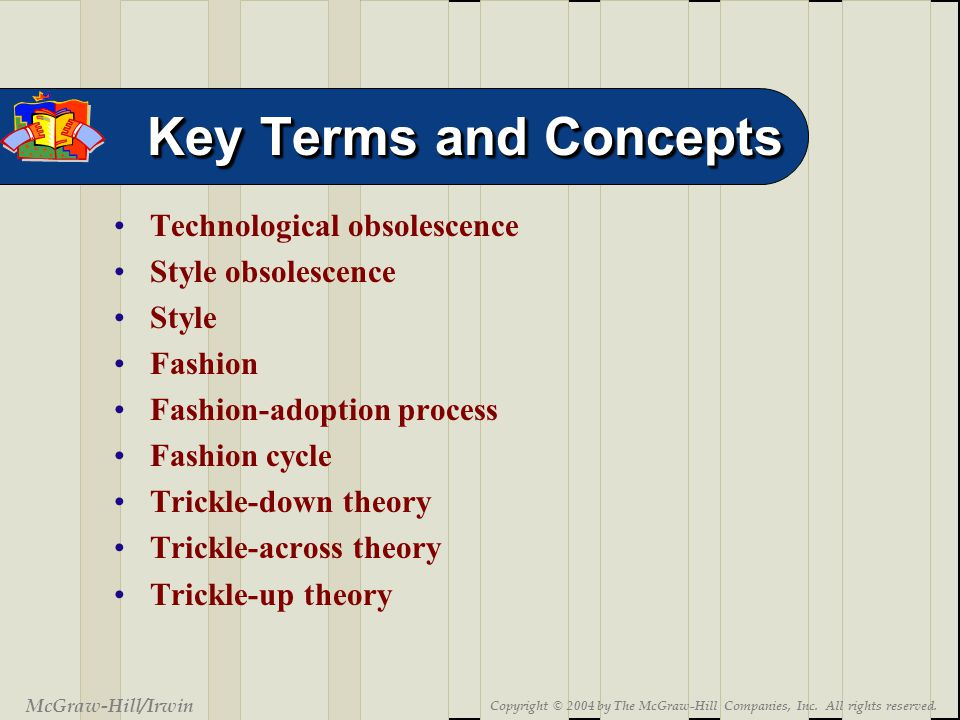 9-16 Key Terms and Concepts McGraw-Hill/Irwin Copyright © 2004 by The McGraw-Hill Companies, Inc. All rights reserved. Technological obsolescence Styl