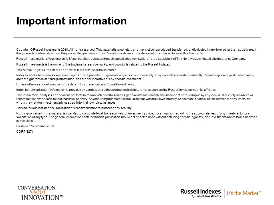 2 Important information Copyright© Russell Investments 2010.