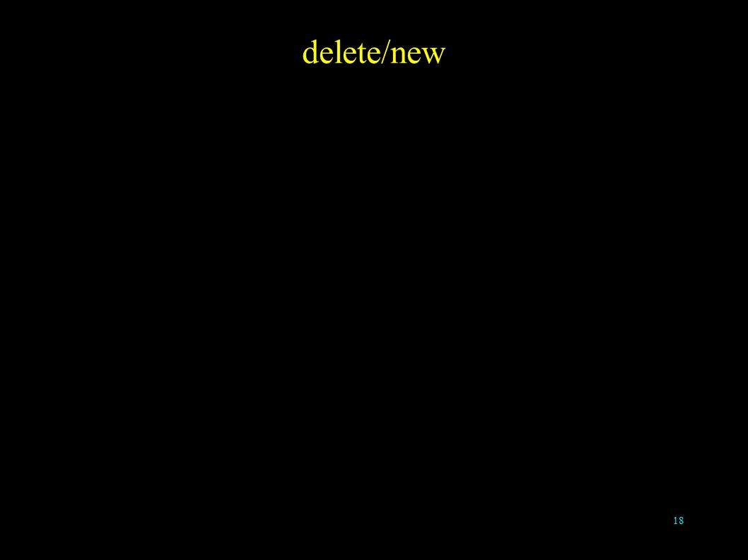 18 delete/new