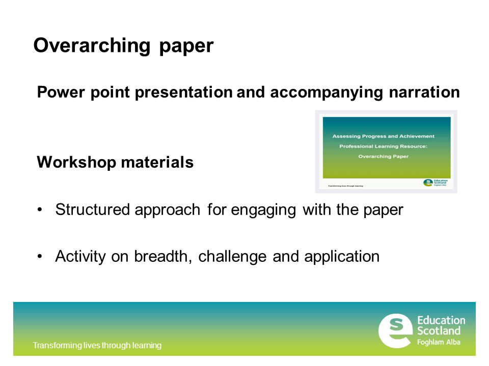 Overarching paper Power point presentation and accompanying narration Workshop materials Structured approach for engaging with the paper Activity on breadth, challenge and application
