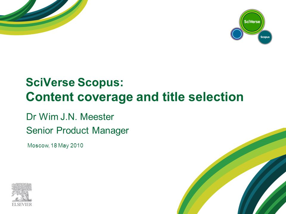 SciVerse Scopus: Content coverage and title selection Dr Wim J.N.